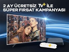 2 Ay Ücretsiz TV+ ile Süper Fırsat Kampanyası