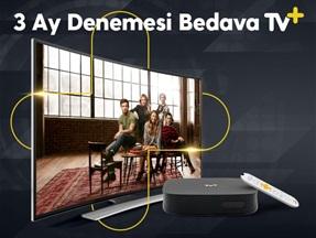 3 Ay Denemesi Bedava TV+ Kampanyası