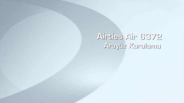 Airties Air 6372 Arayüz Kurulumu